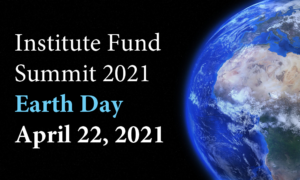 Institute Fund Summit 2021 Earth Day Event