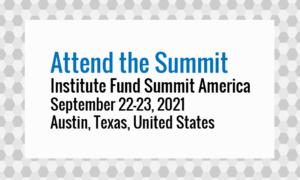 Institute Fund Summit America 2021, Austin, Texas